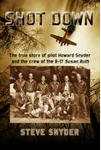 Shot Down, the extraordinary story about pilot Howard Snyder and B-17 Susan Ruth crew
