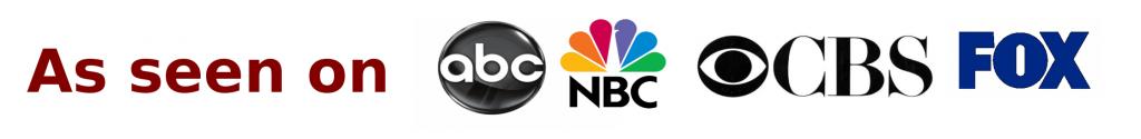 As seen on ABC, NBC, CBS and FOX